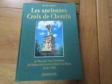 LES ANCIENNES CROIX DE CHEMIN MOYEUVRE GRANDE SIERCK LES BAINS MOSELLE 300 EXEMP