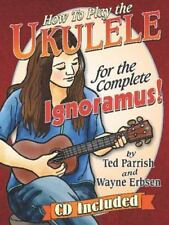 How to Play the Ukulele for the Complete Ignoramus (Spiral Bound, Comb or Coil)