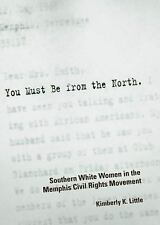 You Must Be from the North: Southern White Women in the Memphis Civil Rights Mov