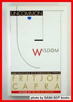 Uncommon Wisdom: Conversations With Remarkable People by Fritjof Capra