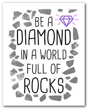 Be A Diamond In A World Full Of Rocks Print, Inspirational Print, 8 x 10 Inches