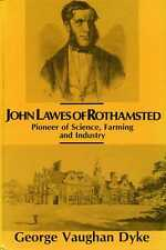 John Lawes of Rothamsted: Pioneer of Science, Farming, Industry (Sign by Author)