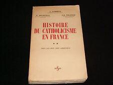 HISTOIRE DU CATHOLICISME EN FRANCE<>LATREILLE°DELARUELLE<>SPSES<>FRENCH<>°1960°