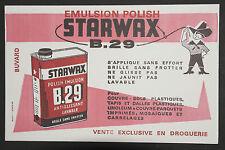 BUVARD PUBLICITAIRE ANCIEN : CIRE EMULSION POLISH STARWAX B.29