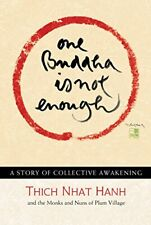 Nouvelle annonce One Buddha Is Not Enough: A Story of Collective Awakening by Nhat, Hanh New..