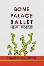 Bone Palace Ballet by Charles Bukowski (2002, Paperback)