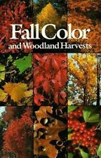 Fall Color and Woodland Harvests: A Guide to the More Colorful Fall Leaves