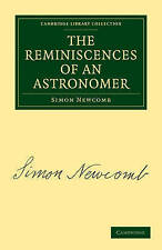 The Reminiscences of an Astronomer (Cambridge Library Collection - Astronomy), N