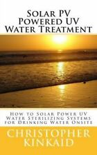 Solar PV Powered UV Water Treatment : How to Solar Power UV Water Sterilizing...