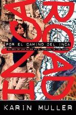 Por El Camino del Inca: Odisea de una mujer en el corazon de los andes-ExLibrary