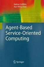 Advanced Information and Knowledge Processing: Agent-Based Service-Oriented...