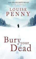 Bury Your Dead: 6 (Chief Inspector Gamache), Penny, Louise, Used; Good Book