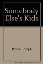Somebody Else's Kids,Torey L. Hayden
