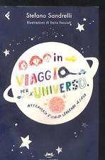 In viaggio per l'universo. Attraverso l'Italia leggendo il cielo Sandrelli S.
