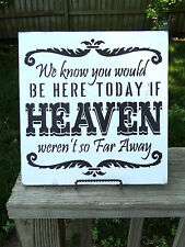 If Heaven Weren't so Far Away Reserved Seating Memorial Wedding Sign Decoration