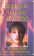 Right Brain Learning In 30 Days (30-Day Higher Consciousness)