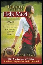 Created to Be His Help Meet : 10th Anniversary Edition by Michael Pearl and...