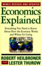Economics Explained : Everything You Need to Know about How the Economy Works...