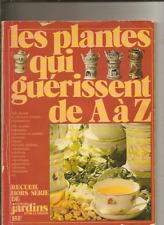 Nouvelle annonce A Les Plantes Qui Guérissent de a a z hors serie de l'ami des jardins