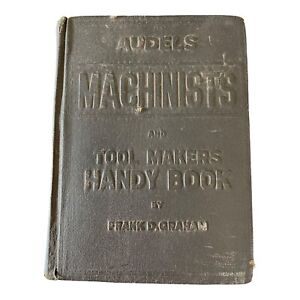 Vintage 1953 Audel's Machinists and Tool Makers Handy Book by Frank Graham