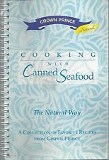 COOKING WITH CANNED SEAFOOD THE NATURAL WAY COOK BOOK 1999 CROWN PRINCE *RECIPES
