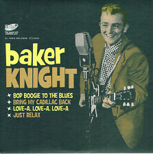 BAKER KNIGHT - BRING MY CADILLAC BACK / JUST RELAX + 2 (New Rockabilly EP) 1950s