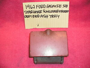 1962 FORD GALAXIE 500 STARLINER SUNLINER FOMOCO OEM RED ASH TRAY FREE SHIPPING