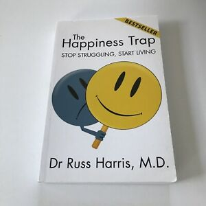 The Happiness Trap  Stop Struggling, Start Living by Dr. Russ Harris - Paperback