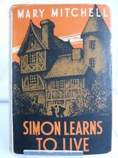SIMON LEARNS TO LIVE by MARY MITCHELL 1945 WITH DUSTJACKET