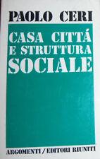 CERI - CASA CITTA' E STRUTTURA SOCIALE - 1a ed 1975 Ed Riuniti