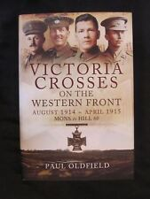 Victoria Crosses on the Western Front August 1914 - April 1915  Mons to Hill 60