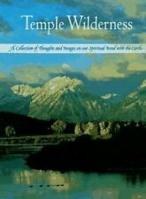 Temple Wilderness: A Collection of Thoughts and Images on Our Spiritual Bond