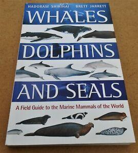 Whales Dolphins & Seals (Field Guide Marine Mammals of World) Shirihai & Jarrett