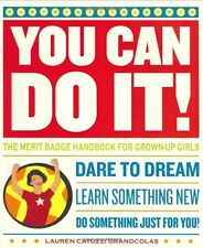 You Can Do It!: The Merit Badge Handbook for Grown-Up Girls by Lauren Catuzzi Gr