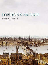 """AS NEW"" London's Bridges (Shire History), Matthews, Peter, Book"