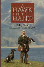 A HAWK IN THE HAND PHILLIP GLASIER AUTOBIOGRAPHY 1990 1ST ED. FALCONRY INTEREST