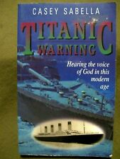 """Titanic """"Warning"""" : Hearing the Voice of God in the Modern Age by Casey M. Sabel"""