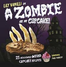 A Zombie Ate My Cupcake!,Lily Vanilli,Excellent Book mon0000064973