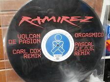 RAMIREZ  ORGASMICO VOLCAN DE PASION Lp Carl COX remix  2001