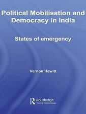 Political Mobilisation and Democracy in India : States of Emergency by Vernon...
