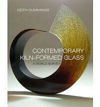 Contemporary Kiln-formed Glass by Keith Cummings (Hardback, 2009)