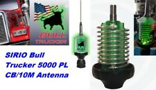 Sirio Bull Trucker 5000 PL 5000 Watts CB & 10M Mobile Antenna - Green LED!