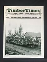 Timber Times Logging & Lumbering History & Modeling Issue 55