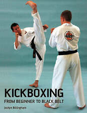 Kickboxing: From Beginner to Black Belt by Justyn Billingham (Paperback, 2008)
