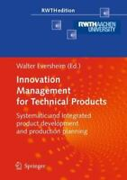 RWTHedition Ser.: Innovation Management for Technical Products : Systematic...