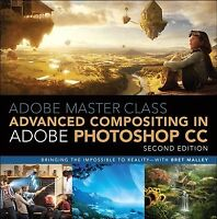 Adobe Master Class : Advanced Compositing in Adobe Photoshop CC: Bringing the...