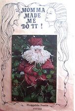 "Momma Made Me Do It ""Huggable Santa"" Vintage Doll Pattern 19"" Santa"