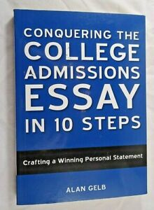Conquering the College Admissions Essay in 10 Steps by Alan Gelb 2008 PB