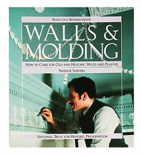 Respectful Rehabilitation: Walls and Molding : How to Care for Old and...