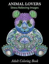 Adult Coloring Book: Animal Lovers : Stress Relieving Images by Frog Prints.